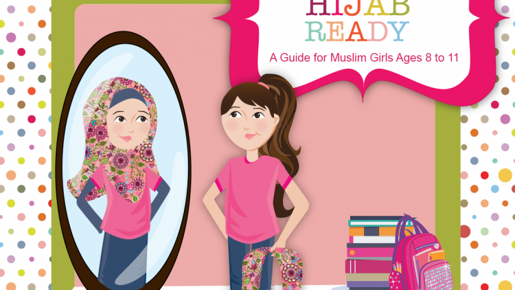How to Get Hijab Ready. A Guide for Muslim Girls Ages 8-11.